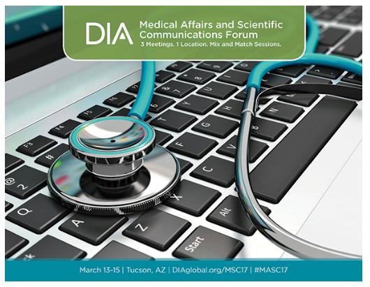 DIA  – Medical Affairs and Scientific Communications 2017 Annual Forum