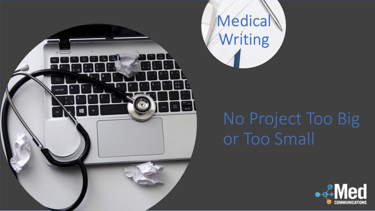 No Project is too Big or too Small for our Medical Writing Team