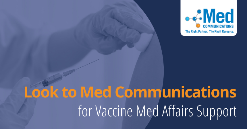 Look to Med Communications for vaccine information and support