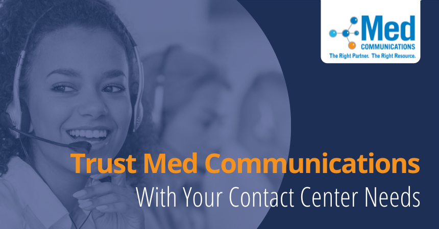 Trust Med Communications With Your Contact Center Needs